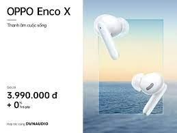 OPPO ra mắt Tai nghe Enco X hợp tác cùng Dynaudio