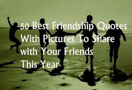 Great Quotes About Friendship Magnificent 48 Best Friendship Quotes With Pictures To Share With Your Friends