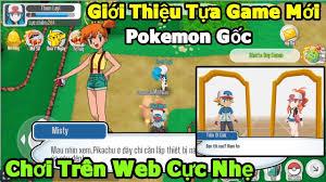 Giới Thiệu Tựa Game Pokemon Mới: Poke Origin Lần Đầu Chơi Được Trên Web Rất  Nhẹ Đồ Họa Cực Đẹp