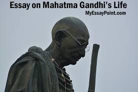 essay on mahatma gandhi s life work my essay point mahatma gandhi essay