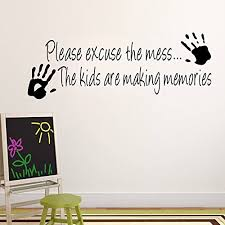 Making Memories Quotes Adorable Please Excuse The Mess The Children Are Making Memories Quotes