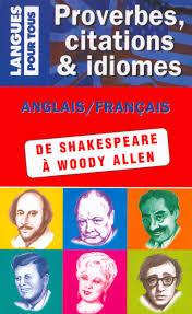 Proverbes Citations Et Idiomes De William Shakespeare à Woody Allen