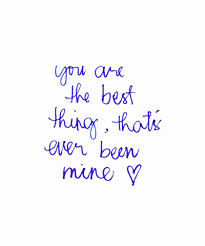 Love Lyrics Quotes Interesting You Are The Best Thing That's Ever Been Mine Taylor Swift Love