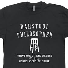 Amazon Barstool Philosopher T Shirt Funny Drinking T Shirt Classy Sayings Of A Philosopher