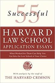 successful harvard law school application essays what worked 55 successful harvard law school application essays what worked for them can help you get into the law school of your choice