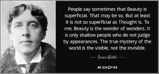 Oscar Wilde Beauty Quotes Best of Quotepeoplesaysometimesthatbeautyissuperficialthatmaybeso