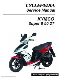 kymco super 8 50 2t scooter service manual printed 800 426 4214 kymco super 8 50 2t scooter service manual