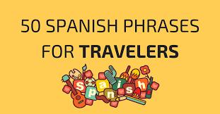 50 spanish travel phrases every