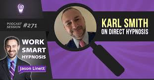 Session #271 - Karl Smith on Direct Hypnosis - Work Smart Hypnosis