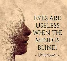 Open Minded Quotes 69 Amazing Eyes R Useless When The Mind Is Blind Inspirations Quotes