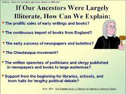 history of literacy american literacy council if our ancestors were largely illiterate how can we explain
