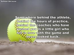 Softball Because One Of My Favorite Quotes Sayings