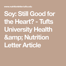 soy still good for the heart tufts university health nutrition letter article