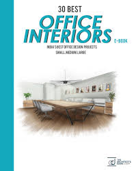 Blanchard Design Studio 30 Best Office Interiors E Book India By