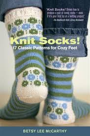 Knit Socks!: 17 Classic Patterns for Cozy Feet, Book by Betsy Mccarthy  (Paperback)   www.chapters.indigo.ca
