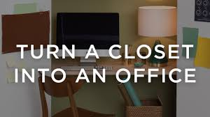 turn closet into office. How To Turn A Closet Into Home Office