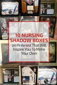 best ideas about nursing jobs student nurse jobs 10 nursing shadow boxes that will inspire you to make your own nursebuff