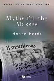 myths for the masses an essay on mass communication by hanno hardt 1731697