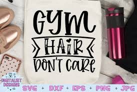 Free vectors and icons in svg format. Gym Quote Svg Gym Hair Don T Care Svg 445106 Cut Files Design Bundles