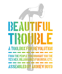 Boyd Andrew ed Beautiful Trouble A Toolbox for Revolution by ODA.
