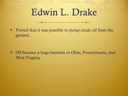 aim how did the industrial revolution lead to new sources of edwin l drake iuml131sup2 proved that it was possible to pump crude oil from the