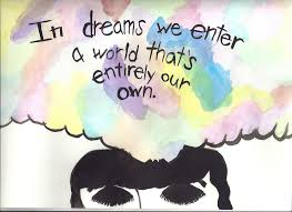 Dream World Quotes Best Of In Dream We Enter A World That's Entirely Our Own Dreaming Quote