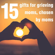 gifts chosen by grieving mothers
