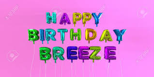 Check spelling or type a new query. Happy Birthday Breeze Card With Balloon Text 3d Rendered Stock Image This Image Can Be Used For A Ecard Or A Print Postcard Stock Photo Picture And Royalty Free Image Image 66358156