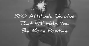 40 Attitude Quotes That Will Help You Be More Positive Impressive QuotesCom