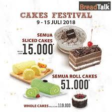Bread Talk Cakes Festival 9 15 Juli 2018 Sliced Cakes 15rb