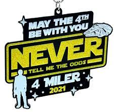 2021 May the 4th Be With You - 4 Miler ...