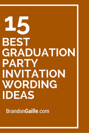 Graduation Lunch Invitation Wording 15 Best Graduation Party Invitation Wording Ideas Graduation Party
