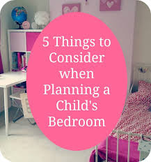 5 Things To Consider When Planning A Child S Bedroom