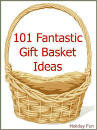 101 fantastic gift basket ideas by holiday fun