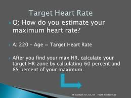 2 q how do you estimate your maximum heart rate a 220 age target heart rate after you find your max hr calculate your target hr zone by