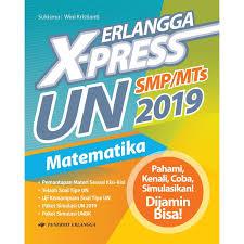 Contoh soal pg pts matematika smp 2019 | kunci dan pembahasan. Erlangga X Press Un Smp Mts 2019 Matematika Dengan Kunci Jawaban Shopee Indonesia