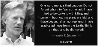 One Word Quotes Best Stephen R Donaldson Quote One Word More A Final Caution Do Not