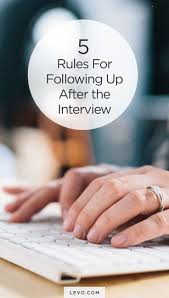 best ideas about interviewing tips interview 5 things you must do to follow up after an interview