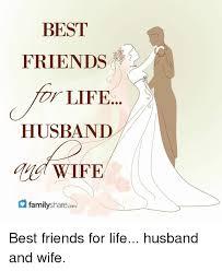 BEST FRIENDS LIFE HUSBAND WIFE Familyshar Best Friends For Life Classy Best Husband And Wife