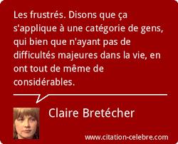 Citation Claire Bretécher vie : Les frustrés. Disons que ça s'applique à une  catégorie de...