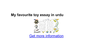 my favourite toy essay in urdu google docs