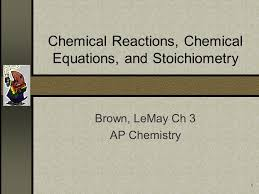 chemical reactions chemical equations and stoichiometry