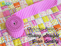 Bijou Lovely: Quilting Basics: Making Straight-Grain Binding & It can be used for square and rectangular quilts, anything with straight  edges! Once you get into curved edges, you'll want to use bias binding  instead. Adamdwight.com