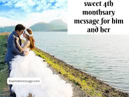 Sweet 4th Monthsary Messages For Him And Her 4th Monthsary Messages