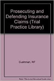 Get reviews, hours, directions, coupons and more for cushman insurance at 775 station st, herndon, va 20170. Prosecuting And Defending Insurance Claims Trial Practice Library Series Cushman Robert Frank Roznowski Bruce Simpson William E 9780471622512 Amazon Com Books