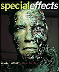 special effects an history interviews with 37 masters spanning 100 years
