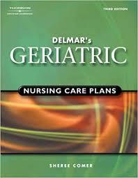 Geriatric Nursing Delmars Geriatric Nursing Care Plans 9780766859920