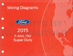 2015 ford f 650 and f 750 super duty truck wiring diagram manual 2015 ford f 650 and f 750 super duty truck wiring diagram manual original