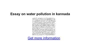 essay on water pollution in kannada google docs