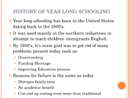 should school be year round  3 history of year long schooling